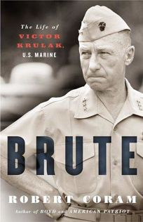 Brute: The Life of Victor Krulak