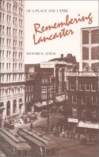 Of a Place and a Time: Remembering Lancaster