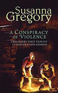 A Conspiracy of Violence: Chaloners First Exploit in Restoration London