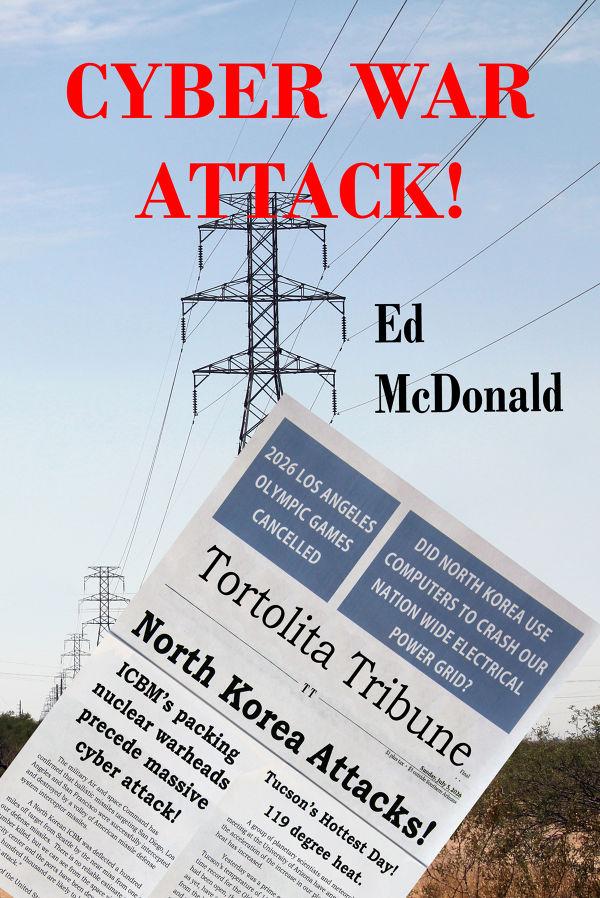 Cyber War Attack! by Edward McDonald | BookLife