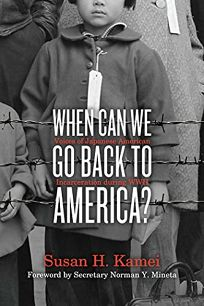 When Can We Go Back to America? Voices of Japanese American Incarceration During WWII