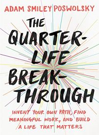 The Quarter-Life Breakthrough: Invent Your Own Path