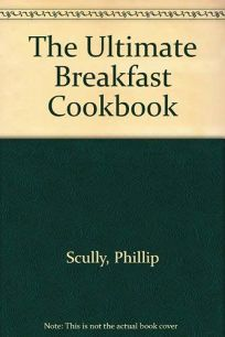 The Ultimate Breakfast Cookbook