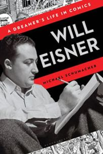 Will Eisner: A Dreamers Life in Comics