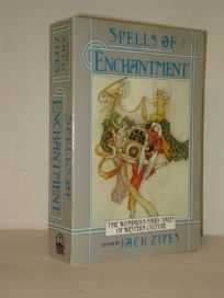 Spells of Enchantment: 2the Wondrous Fairy Tales of Western Culture