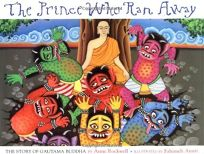 THE PRINCE WHO RAN AWAY: The Story of Gautama Buddha
