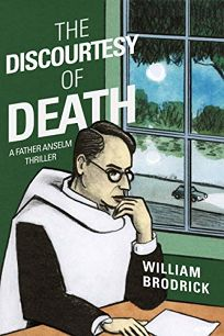 The Discourtesy of Death: A Father Anselm Thriller