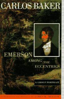Emerson Among the Eccentrics: A Group Portrait
