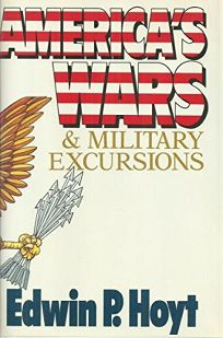 Americas Wars and Military Excursions