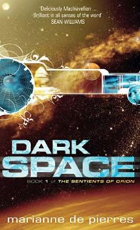 Dark Space: Book 1 of the Sentients of Orion