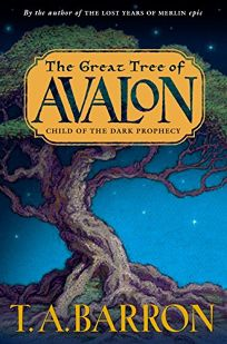THE GREAT TREE OF AVALON: Child of the Dark Prophecy