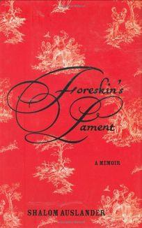 Foreskins Lament: A Memoir