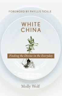 WHITE CHINA: Finding the Divine in the Everyday