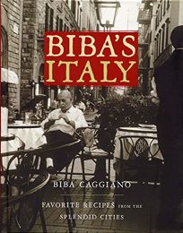 Bibas Italy: Favorite Recipes from the Splendid Cities