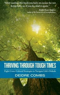 Thriving Through Tough Times: Eight Cross-Cultural Strategies to Navigate Lifes Ordeals