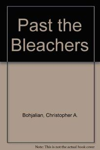 Past the Bleachers: A Novel by the Author of Hangman