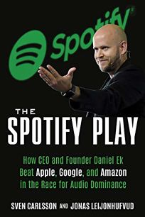 The Spotify Play: How CEO and Founder Daniel Ek Beat Apple