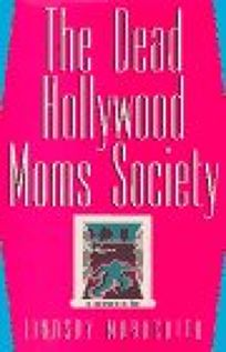 The Dead Hollywood Moms Society