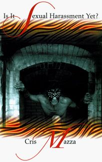 Is It Sexual Harassment Yet?: Short Fiction