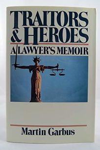 Traitors and Heroes: A Lawyers Memoir