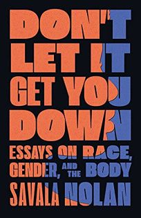 Don't Let It Get You Down: Essays on Race