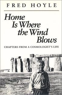 Home is Where the Wind Blows: Chapters from a Cosmologists Life