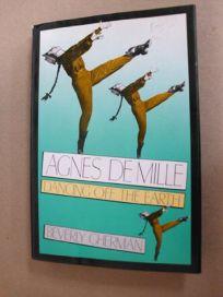 Agnes de Mille: Dancing Off the Earth