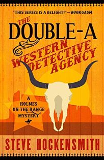 The Double-A Western Detective Agency: A Holmes on the Range Mystery