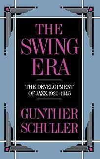 The Swing Era: The Development of Jazz