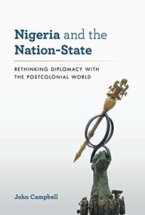 Nigeria and the Nation-State: Rethinking Diplomacy with the Postcolonial World