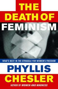 The Death of Feminism: Whats Next in the Struggle for Womens Freedom