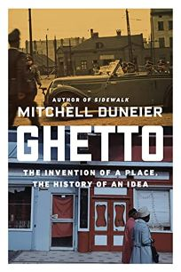 Ghetto: The Invention of a Place