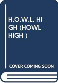 H.O.W.L. High Howl High : H.O.W.L. High