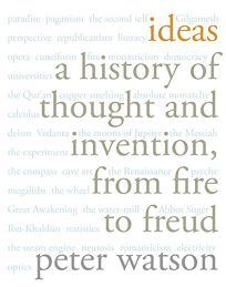 Ideas: A History of Thought and Invention
