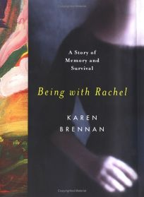BEING WITH RACHEL: A Story of Memory and Survival