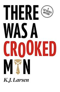 There Was a Crooked Man: A Cat DeLuca Mystery