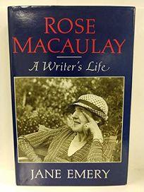 Rose Macaulay: A Writers Life
