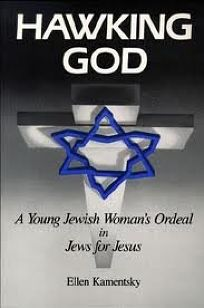 Hawking God: A Young Jewish Womans Ordeal in Jews for Jesus