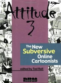 Attitude 3: The New Subversive Online Cartoonists