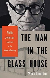 The Man in the Glass House: Philip Johnson