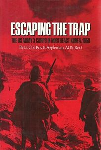 Escaping the Trap: The US Army X Corps in Northeast Korea