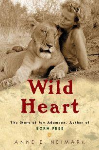 Wild Heart: The Story of Joy Adamson