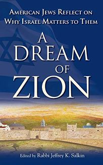 A Dream of Zion: American Jews Reflect on Why Israel Matters to Them