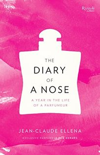 Diary of a Nose: A Year in the Life of a Parfumeur