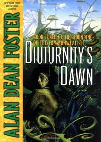 DIUTURNITYS DAWN: Book Three of the Founding of the Commonwealth
