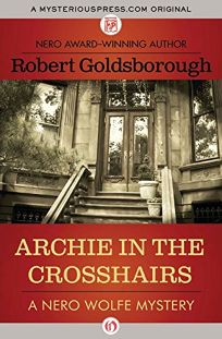 Fiction book review archie in the crosshairs a nero wolfe archie in the crosshairs a nero wolfe mystery fandeluxe Epub