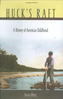 HUCKS RAFT: A History of American Childhood