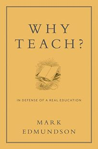 Why Teach? In Defense of a Real Education