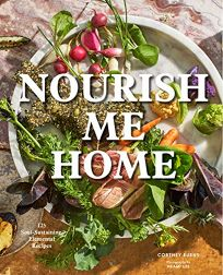 Nourish Me Home: 125 Soul-Sustaining