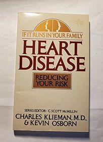 If It Runs in the Family: Heart Disease